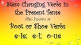 """BOOT AND SHOE VERBS {E-IE; E-I; O-UE} """"STEM CHANGES"""""""