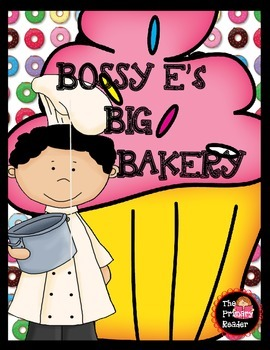 BOSSY E's BIG BAKERY {sweets for silent e!}