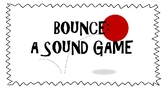 BOUNCE: A Sound Game