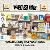 BOXES Virtual Library & Music Room - SEESAW & Google Slides