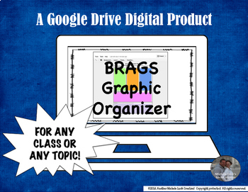 BRAGS Graphic Organizer for ANY TOPIC! on Google Drive! 1:1
