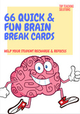 BRAIN BREAK CARDS - 66 WAYS TO RE-FOCUS YOUR STUDENTS