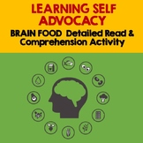 BRAIN FOOD - Detailed Read & Comprehension Activity (Learning Self Advocacy)