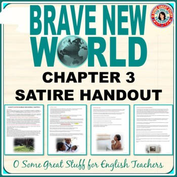BRAVE NEW WORLD Chapter 3 Satire Handout and Teacher's Discussion Notes