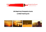 BRB 11 Week Beginning Photography Course Teaching Unit now with classroom notes
