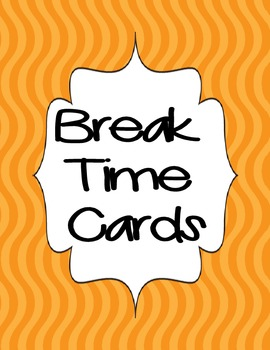 BREAK TIME/I NEED HELP/I HAVE A QUESTION CARDS