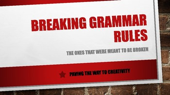 BREAKING GRAMMAR RULES : A WAY TO CREATIVITY