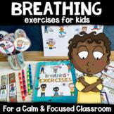 MINDFULNESS BREATHING EXERCISES: Classroom Management Mindfulness Coping Skills