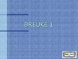BREUKE 1