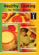 Healthy Cooking for Primary Schools, Book 1