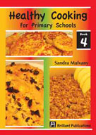 Healthy Cooking for Primary Schools, Book 4