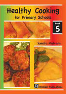 Healthy Cooking for Primary Schools, Book 5