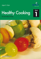 Healthy Cooking for Secondary Schools, Book 1