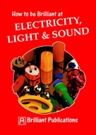 How to be Brilliant at Electricity, Light, Sound