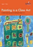 Painting is a Class Act: A Skills-based Approach for 7-9 year olds