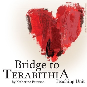 The Bridge to Terabithia Unit - Novel Study Bundle - Literature Guide