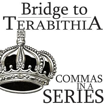 THE BRIDGE TO TERABITHIA Grammar Commas in a Series (List)