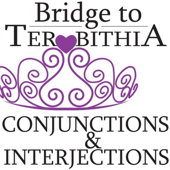 THE BRIDGE TO TERABITHIA Grammar Conjunctions Interjections