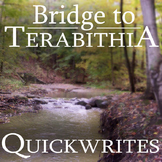 THE BRIDGE TO TERABITHIA Journal - Quickwrite Writing Prompts - PowerPoint