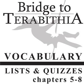 BRIDGE TO TERABITHIA Vocabulary List and Quiz (chapters 5-8)