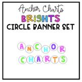 BRIGHT Anchor Chart Circle Banner Set
