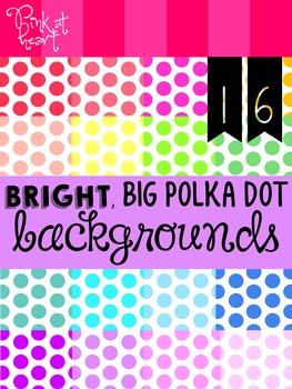 BRIGHT, Big Polka Dot Backgrounds