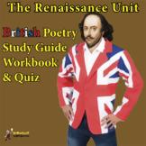 RENAISSANCE BRITISH POETRY UNIT: STUDY GUIDE, WORKBOOK & QUIZ