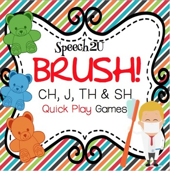 BRUSH! Quick play game Articulation CH, J, SH, TH
