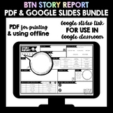 BTN Story Report PDF and Google Slide Bundle