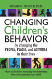 Changing Children's Behavior by Changing the People, Place