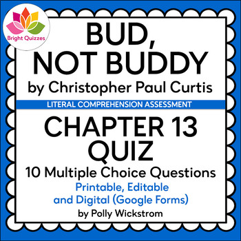BUD, NOT BUDDY | CHAPTER 13 | PRINTABLE, EDITABLE, DIGITAL (GOOGLE FORMS) QUIZ