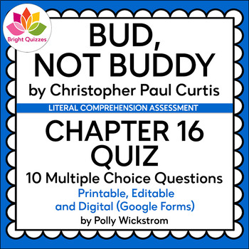 BUD, NOT BUDDY | CHAPTER 16 | PRINTABLE, EDITABLE, DIGITAL (GOOGLE FORMS) QUIZ