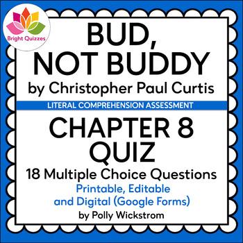 BUD, NOT BUDDY | CHAPTER 8 | PRINTABLE, EDITABLE, DIGITAL (GOOGLE FORMS) QUIZ