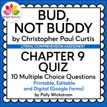 BUD, NOT BUDDY   CHAPTER 9   PRINTABLE, EDITABLE, DIGITAL (GOOGLE FORMS) QUIZ