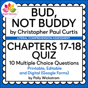 BUD, NOT BUDDY | CHAPTERS 17-18 PRINTABLE, EDITABLE, DIGITAL QUIZ