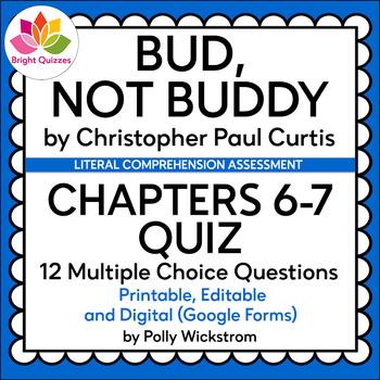 BUD, NOT BUDDY | CHAPTERS 6-7 | PRINTABLE, EDITABLE, DIGITAL (GOOGLE FORMS) QUIZ