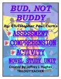 BUD, NOT BUDDY Comprehension/Assessment/Novel Study CCSS 1