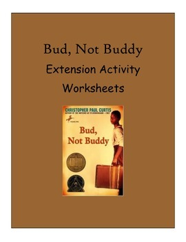 BUD, NOT BUDDY - NOVEL EXTENSION ACTIVITY WORKSHEETS