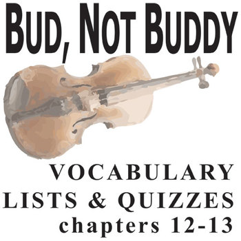 BUD, NOT BUDDY Vocabulary List and Quiz (chap 12-13)