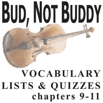 BUD, NOT BUDDY Vocabulary List and Quiz (chap 9-11)