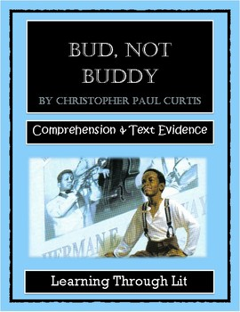 BUD, NOT BUDDY by Christopher Paul Curtis* Comprehension & Text Evidence