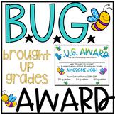 BUG Awards (Brought Up Grades) Award FREEBIE