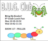 B.U.G. (Bring Up Grades) Lunch Club Passes