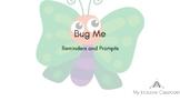BUG ME Reminders & Prompts