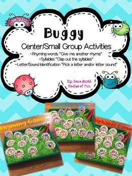 BUGGY center/small group activities (rhyming, syllables, & alphabet letters)