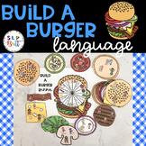 BUILD A BURGER - LANGUAGE (SPEECH & LANGUAGE THERAPY)