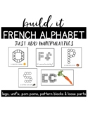 BUILD IT (Just add manipulatives) French Alphabet Centres