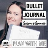 BULLET JOURNAL LESSON PLANNER - AS SEEN ON PINTEREST & INSTAGRAM