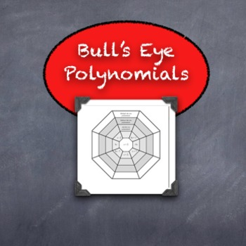 BULLS-EYE!  Polynomial Operations Practice Add, Subtract, Multiply