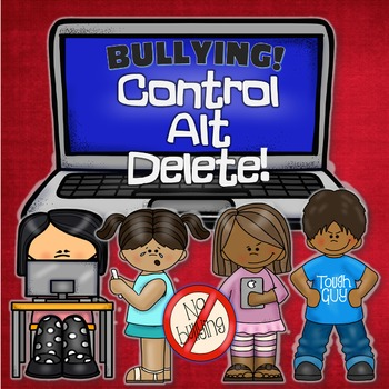 BULLYING! Control + Alt + Delete !